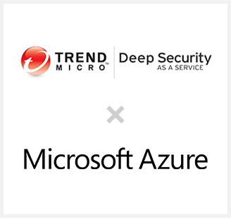 TREND MICRO Deep Security AS A SERVICE × Microsoft Azure
